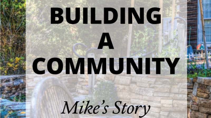 Building a Community: Mike's Story